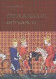 Cesta Karla IV. do Francie - František Šmahel