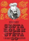 Cesta kolem světa v dvakrát 80 receptech - Jules Verne