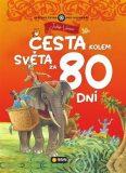 Cesta kolem světa za 80 dní - zjednodušená světová četba - Jules Verne