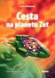 Cesta na planetu Zet - Ivona Březinová