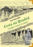 Cesta na Praděd – Cestopis z konce 19. století - Jan Havelka, Václav Roháč