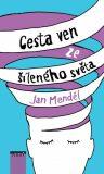 Cesta ven ze šíleného světa - Jan Menděl