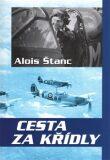 Cesta za křídly - Alois Štanc