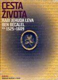 Cesta života Rabi Jehuda Leva ben Becalel (kol. 1525–1609) - Alexandr Putík