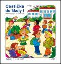 Cestička do školy I, Prvouka pro 1. ročník ZŠ - Vlasta Švejdová, ...