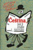 Čeština, jak ji znáte i neznáte - Světla Čmejrková