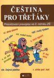 Čeština pro třeťáky: Procvičování pravopisu ve 3. ročníku ZŠ - kolektiv autorů