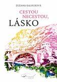 Cestou necestou, lásko - Zuzana Kalousová