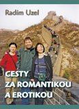 Cesty za romantikou a erotikou - Radim Uzel