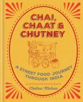 Chai, Chaat & Chutney: a street food journey through India - Makan