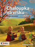 Chaloupka na vršku 2 - Nové příběhy - s CD s písničkami - Šárka Váchová