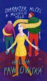 Charakter mlčel a mluvilo tělo - Halina Pawlowská