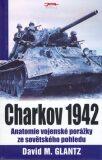 Charkov 1942 - David M. Glantz