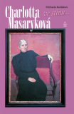 Charlotta Masaryková: Ve stínu... - Michaela Košťálová