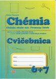 Chémia - Cvičebnica pre 6. a 7. roč. ZŠ a 1. a 2. roč. gymnázia s osemroč. štúdiom - Helena Vicenová