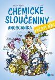 Chemické sloučeniny kolem nás – Anorganika - Milan Bárta