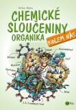 Chemické sloučeniny kolem nás – Organika - Milan Bárta