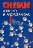Chemie pro gymnázia I. (Obecná a anorganická) - Flemr Vratislav
