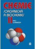 Chemie pro gymnázia II. (Organická a biochemie) - Kolář  Karel