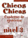 Chicos Chicas 3: Cuaderno de ejercicios - María Ángeles Palomino