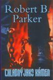 Chladný jako kámen - Robert B. Parker