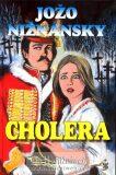 Cholera - Jožo Nižnánský