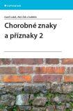 Chorobné znaky a příznaky 2 - Aleš Žák,  kolektiv a, ...