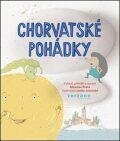 Chorvatské pohádky - Miroslav Pošta, ...