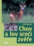Chov a lov srnčí zvěře - Menzel Kurt