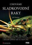 Chováme sladkovodní raky - Jiří Patoka