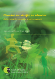 Chování související se zdravím: determinanty, modely a konsekvence - Martin Jelínek, ...