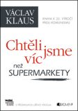 Chtěli jsme víc než supermarkety - Václav Klaus