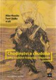 Chudinství a chudoba jako sociálně historický fenomén - Milan Hlavačka, Pavel Cibulka
