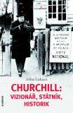 Churchill: vizionář, státník, historik - John Lukacs