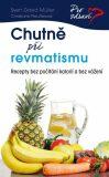 Chutně při revmatismu - Recepty bez počítání kalorií a bez vážení - Sven-David Müller, ...