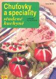 Chuťovky a speciality studené kuchyně - Libuše Vlachová