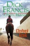 Chybný krok - Felix Francis, Dick Francis