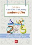 Chystáme sa do prímy matematika - Monika Reiterová
