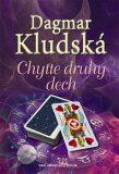 Chyťte druhý dech - Dagmar Kludská