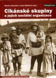 Cikánské skupiny a jejich sociální organizace - Marek Jakoubek, ...