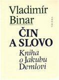 Čin a slovo - Vladimír Binar