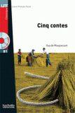 LFF B1 Cinq contes + CD - Guy de Maupassant