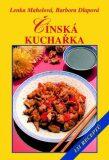 Čínská kuchařka - Lenka Mahelová, ...