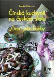 Čínská kuchyně na českém stole - Zdeněk Křížek