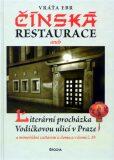 Čínská restaurace aneb Literární procházka Vodičkovou ulicí v Praze - Vratislav Ebr