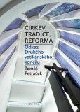 Církev, tradice, reforma - Tomáš Petráček
