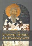 Církevní rozkol a slovanský svět - Boris N. Florja