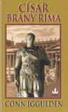 Císař brány Říma - Conn Iggulden