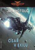 Císař v exilu - Jan Kotouč