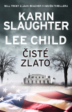 Čisté zlato - Karin Slaughter, Lee Child